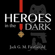 Heroes in the Dark: A Novel (       UNABRIDGED) by Jack G. M. FitzGerald Narrated by Kyle Tait