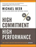 img - for High Commitment, High Performance : How to Build a Resilient Organization for Sustained Advantage (Hardcover)--by Michael Beer [2009 Edition] ISBN: 9780787972288 book / textbook / text book