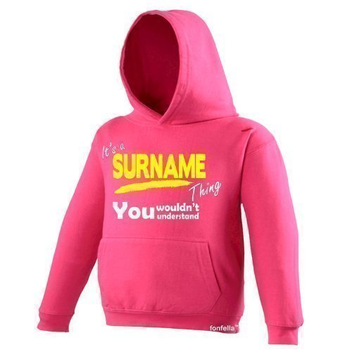 KIDS - IT'S A SURNAME THING ! - NEW PREMIUM HOODIE (VARIOUS COLOURS) AGES 1 - 13 - by 123t