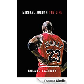 Michael Jordan: The Life (English Edition)