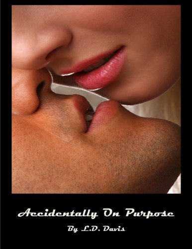 Accidentally on Purpose by L.D. Davis