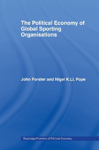 The Political Economy of Global Sportorganisationen (Routledge Frontiers of Political Economy)