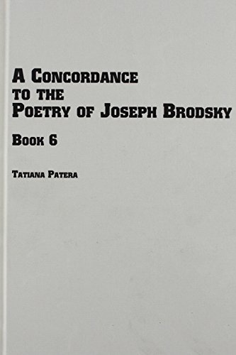 A Concordance to the Poetry of Joseph Brodsky: Ch-Ya and Frequency Dictionary Book 6 (Slavic Studies)