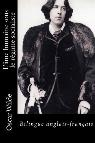 Oscar Wilde - The Soul of Man Under Socialism: Bilingue anglais-français