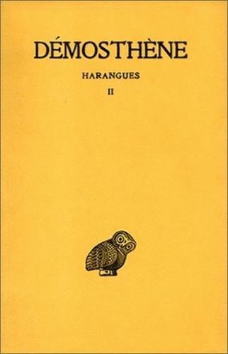 Harangues, tome 2 : Sur la paix - IIe Philippique - Sur l'Halonnèse - Sur les affaires de Chersonèse - IIIe et IVe Philippique - Lettre de Philippe - ... - Sur le traité avec Alexandre, 7e tirage