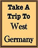 Take a trip to West Germany (0531043207) by Chris Fairclough