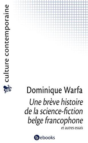 Une brève histoire de la science-fiction belge francophone et autres essais: Recueil d'articles