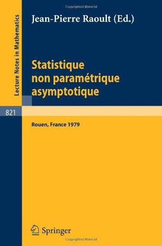 Statistique non Parametrique Asymptotique: Actes des Journees Statistiques, Rouen, France, Juin 1979 (Lecture Notes in M