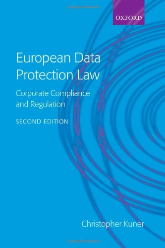 European Data Protection Law: Corporate Regulation and Compliance