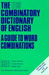 The BBI Combinatory Dictionary of English A guide to word combinationsMorton Benson