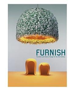 Furnish: Furniture and Interior Design for the 21st Century from Die Gestalten Verlag