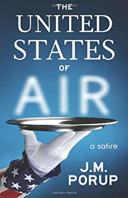The United States Of Air A Satire That Mocks The War On Terror by J.M. Porup