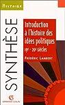Introduction � l'histoire des id�es politiques, 19e-20e si�cles par Lambert