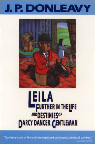 Image for Leila: Further in the Life and Destinies of Darcy Dancer, Gentleman (Donleavy, J. P.)