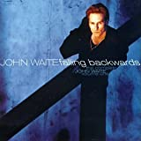 The Complete John Waite, Vol. 1: Falling Backwards