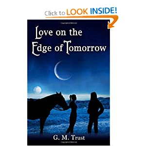 Love on the Edge of Tomorrow: G. M. Trust: 9781466458901: Amazon.com: Books