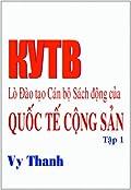 KYTB: Lò Đào tạo Cán bộ Sách động của Quốc tế Cộng sản -Tập 1