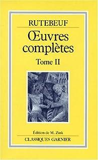 Rutebeuf, Oeuvres complètes, tome 2 par  Rutebeuf