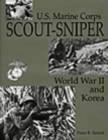 U.S. Marine Corps Scout/Sniper: World War II And Korea