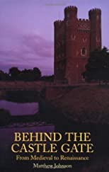 Behind the Castle Gate: From the Middle Ages to the Renaissance ( Paperback ) by Johnson, Matthew published by Routledge