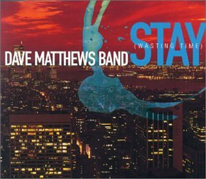 Dave Matthews Band - Stay (Wasting Time) - Zortam Music