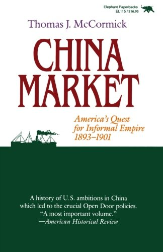 China Market: America's Quest for Informal Empire, 1893-1901