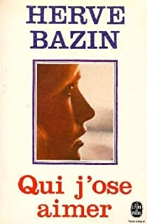 Qui j'ose aimer par Bazin