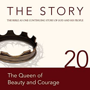 The Story, NIV: Chapter 20 - The Queen of Beauty and Courage (Dramatized) | [Zondervan Bibles (editor)]