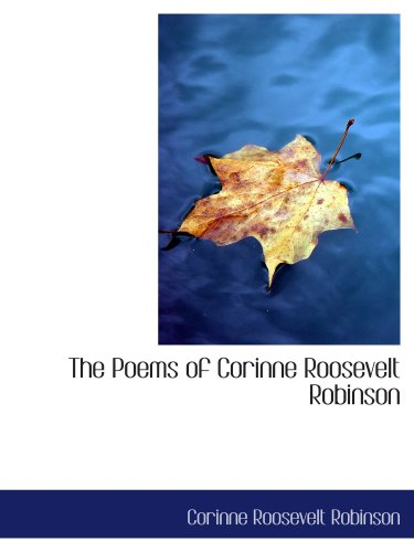 The Poems of Corinne Roosevelt Robinson