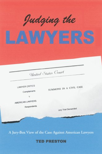Judging the Lawyers: A Jury-box View of the Case Against American Lawyers