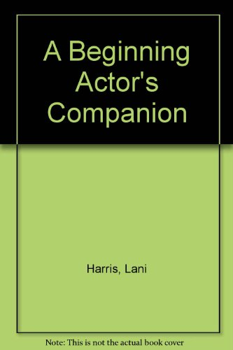 A Beginning Actor's Companion