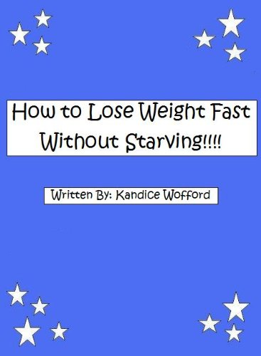How To Lose Weight Fast Without Starving!