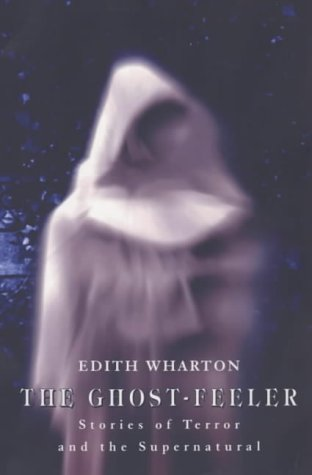 The Ghost-Feeler: Stories of Terror and the Supernatural
