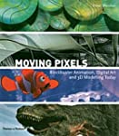 Moving Pixels: Blockbuster Animation,...