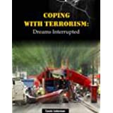 Coping with Terrorism: Dreams Interruptedby Carole Lieberman