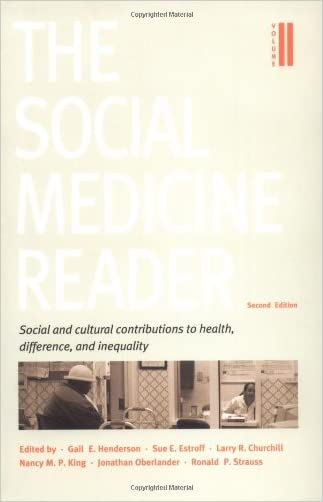 The Social Medicine Reader, Second Edition, Vol. Two: Social and Cultural Contributions to Health, Difference, and Inequality