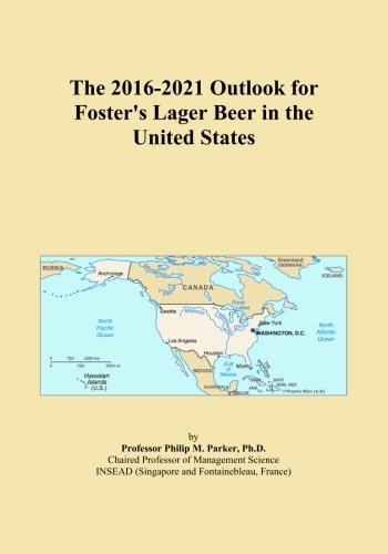 the-2016-2021-outlook-for-fosters-lager-beer-in-the-united-states