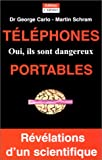 Tlphones portables : Oui, ils sont dangereux !