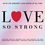 Various Artists Love So Strong: 40 OF THE GREATEST LOVE SONGS OF ALL TIME