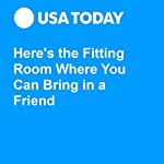 Here's the Fitting Room Where You Can Bring in a Friend | Nathan Bomey