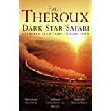Dark Star Safari: Overland from Cairo to Cape Townby Paul Theroux