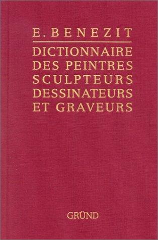 DICTIONNAIRE DES PEINTRES, SCULPTEURS, DESSINATEURS ET GRAVEURS. Tome 11 - E Benezit