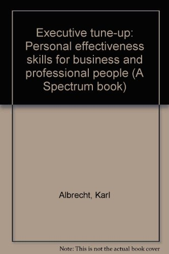 Title: Executive tuneup Personal effectiveness skills for