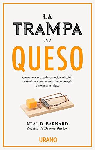 La trampa del queso  [Neal D. Bernard] (Tapa Blanda)