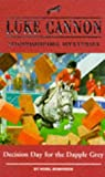 Decision Day for the Dapple Grey (Luke Cannon Showjumping Mysteries) (0750021403) by Nigel Robinson