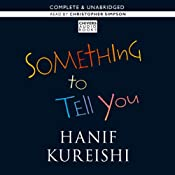 Something to Tell You | [Hanif Kureishi]