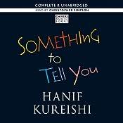Something to Tell You | [Hanif Kureishi]