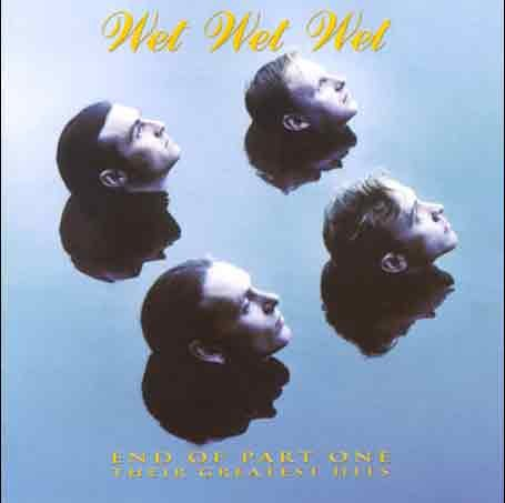 Wet Wet Wet - End of Part One - Greatest Hits - Zortam Music