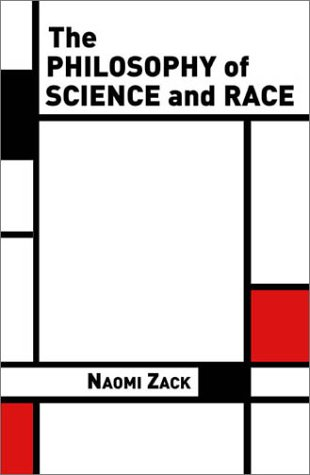 Naomi Zack: Philosophy of Science and Race