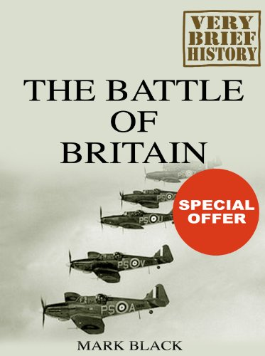 Free Kindle Book : The Battle of Britain: A Very Brief History